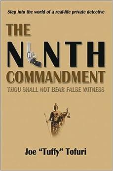 The Ninth Commandment: Thou Shall Not Bear False Witness: Joe ...