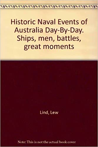 Gratis download ebook i txt format Historic naval events of Australia day-by-day: Ships, men, battles and great moments in Danish PDF
