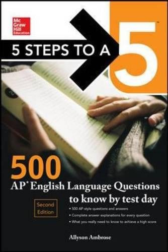 5 Steps to a 5: 500 AP English Language Questions to Know by Test Day, Second Edition by McGraw-Hill Education