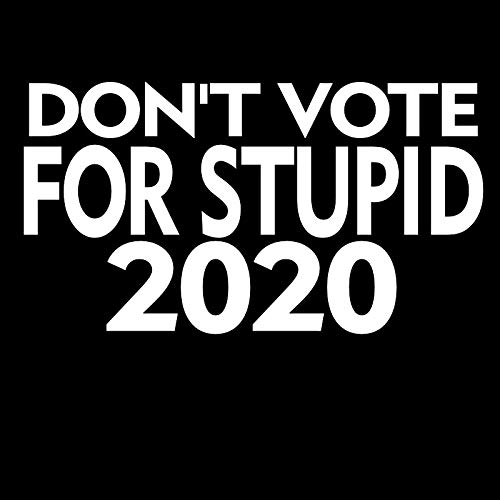 DecalDestination Dont Vote For Stupid Zaphod Beeblebrox Decal White Choose Size