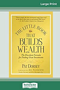 The Little Book That Builds Wealth: The Knockout Formula for Finding Great Investments (Little Books. Big Profits) (16pt Large Print Edition)