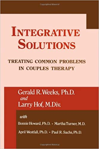 Integrative Solutions Treating Common Problems In Couples Therapy