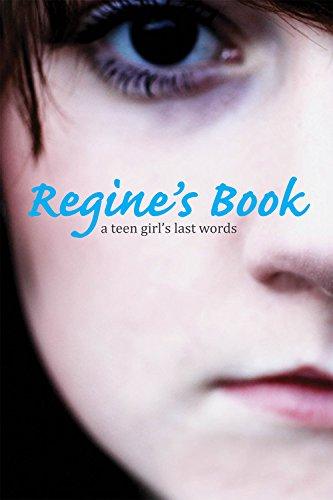 Regine's Book: A Teen Girl's Last Words (True Stories)