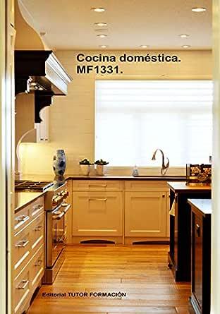 Cocina doméstica. MF1331. eBook: Santos Rubio, Natalia, Ladrón de Guevara, Miguel Ángel: Amazon.es: Tienda Kindle