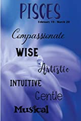 Pisces: Compassionate Wise Artistic Intuitive Gentle Musical (True to You) Paperback
