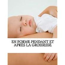 En forme pendant et après la grossesse