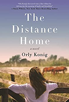 The Distance Home: A Novel by [Konig, Orly]