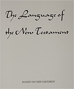 The Language of the New Testament by Eugene Van Ness Goetchius (1966-01-11)