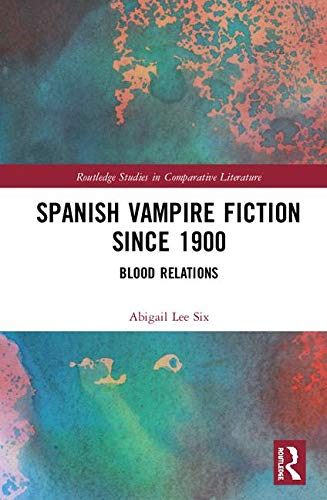 Spanish Vampire Fiction Since 1900: Blood Relations