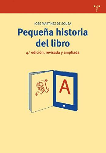 Pequeña historia del libro (4ª ed., revisada y ampliada): 33 (Biblioteconomía y Administración Cultural)