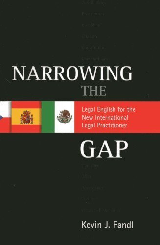Narrowing the Gap: Legal English for the New International Legal Practitioner by Kevin J. Fandl (2013-02-16)
