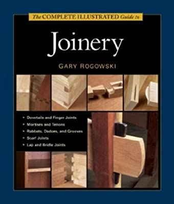 The Complete Illustrated Guide To Joinery from Taunton Press