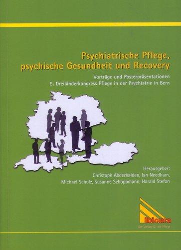 Psychiatrische Pflege Psychische Gesundheit Und Recovery  Vorträge Und Posterpräsentationen   5. Dreiländerkongress Pflege In Der Psychiatrie In Bern