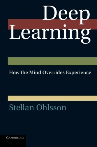 Deep Learning: How The Mind Overrides Experience By Stellan Ohlsson 12-Nov-2013 Paperback