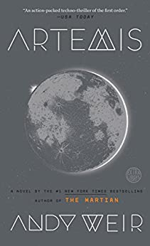 Artemis: A Novel by [Weir, Andy]