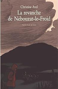 La revanche de Nébouzat-le-Froid par Christine Avel