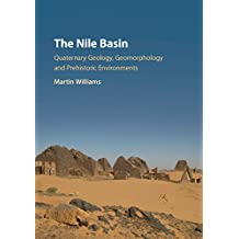 The Nile Basin: Quaternary Geology, Geomorphology and Prehistoric Environments