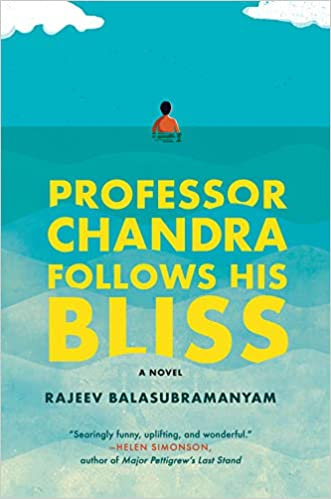 c01db898d6aef Professor Chandra Follows His Bliss: A Novel: Rajeev Balasubramanyam:  9780525511380: Amazon.com: Books