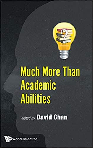 More Play Or More Academics For >> Much More Than Academic Abilities David Chan 9789811205859 Amazon