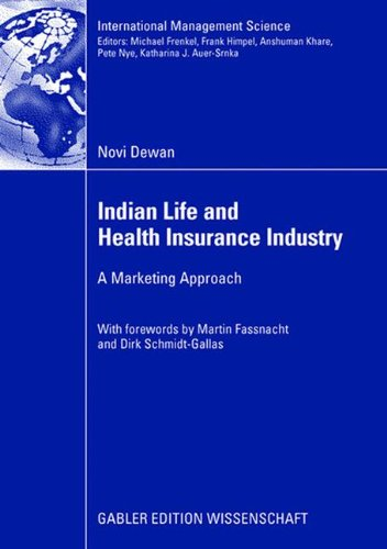 Indian Life and Health Insurance Industry: A Marketing Approach (International Management Science)