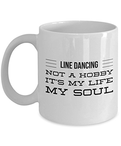 Line Dancing Not A Hobby It'S My Life My Soul, 11Oz Coffee Mug Unique Gift Idea for Him, Her, Mom, Dad - Perfect Birthday Gifts for Men or (Male Genie Costume Ideas)