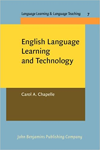 English Language Learning and Technology: Lectures on applied linguistics in the age of information and communication technology (Language Learning & Language Teaching)