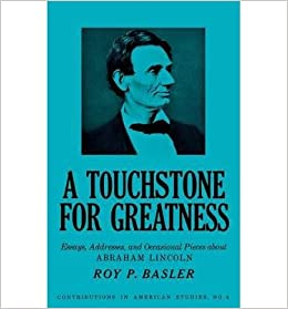 Buy Essays Papers A Touchstone For Greatness Essays Addresses And Occasional Pieces About Abraham  Lincoln Contributions In American Studies  A Touchstone For Greatness   Argumentative Essay Sample High School also Essay Thesis A Touchstone For Greatness Essays Addresses And Occasional Pieces  Thesis For Compare And Contrast Essay