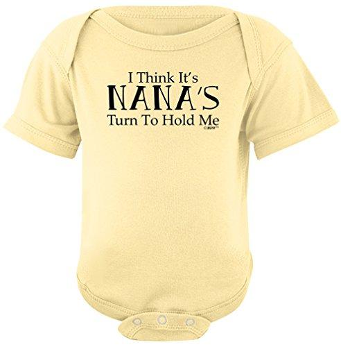 Gift Grandkids I Think It's Nana's Turn to Hold Me Bodysuit 12 Months Banana