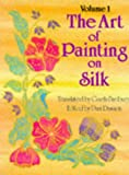 img - for Art of Painting on Silk: Volume 1 book / textbook / text book
