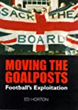 Moving the Goalposts, Ed Horton, 1851588639