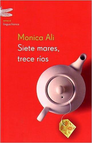 Siete mares, trece ríos (Lingua Franca): Amazon.es: Ali, Monica: Libros