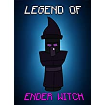Legend Of EnderWitch (ENDVENTURES SERIES Book 33)