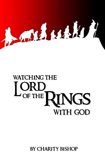 Watching The Lord of the Rings With God by [Bishop, Charity]
