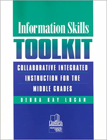 Information Skills Toolkit Collaborative Integrated Instruction For
