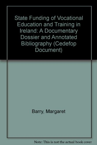 State Funding of Vocational Education and Training in Ireland: A Documentary Dossier and Annotated Bibliography (Cedefop Document)
