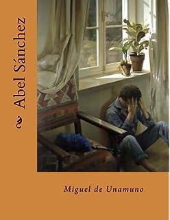 Abel Sanchez (in Spanish) (Spanish Edition): Miguel De ...