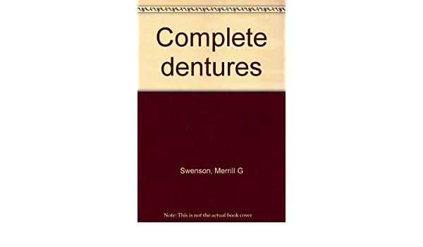 Complete dentures: Merrill G Swenson: Amazon com: Books