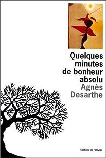 Book's Cover ofQuelques minutes de bonheur absolu