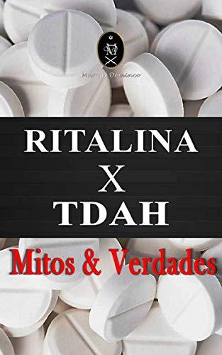 RITALINA x TDAH - Mitos e Verdades.