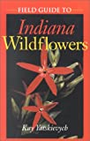 Field Guide to Indiana Wildflowers (Wildflowers (Paperback))