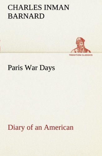 Download Paris War Days Diary of an American (TREDITION CLASSICS) pdf
