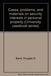 Cases, problems, and materials on security interests in personal property (University casebook series)