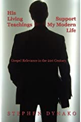 His Living Teachings Support My Modern Life: Gospel Relevance in the 21st Century by Stephen Dynako (2007-07-24) Mass Market Paperback
