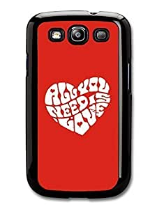 AMAF ? Accessories All You Need Is Love John Lennon The Beatles Quote In A Heart case for Samsung Galaxy S3 Kimberly Kurzendoerfer