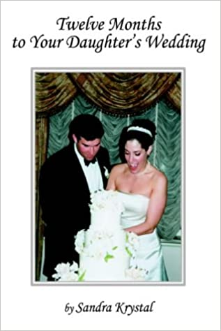 Book Twelve Months to Your Daughter's Wedding: A Guide to the Countdown