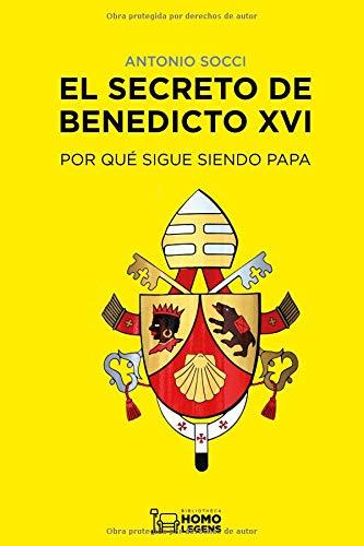 El secreto de Benedicto XVI Por qué sigue siendo papa  [Socci, Antonio] (Tapa Blanda)