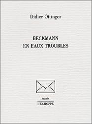 Beckmann en eaux troubles