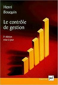 Le Ccntrôle de gestion : Contrôle de gestion, contrôle d'entreprise, 5e édition par Henri Bouquin