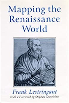 Book The Mapping the Renaissance World: Mapping the Renaissance World No 32: the Geographical Imagination in the Age of Discovery (The New Historicism: Studies in Cultural Poetics)