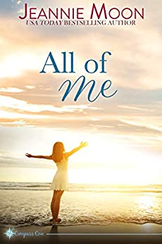 All of Me (Compass Cove Book 3) by [Moon, Jeannie]